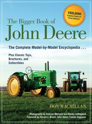 Bigger Book of John Deere By MacMillan, Don/ Brock, Harold L. (FRW)/ Morland, Andrew (PHT)/ Leffingwell, Randy (PHT)